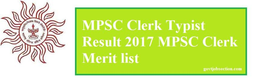 MPSC Clerk Typist Result 2017 MPSC Clerk Merit list - Govt Job Section