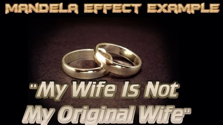 "Mandela Effect Example? ""My Wife Is Not My Original Wife!"" - Open ..."
