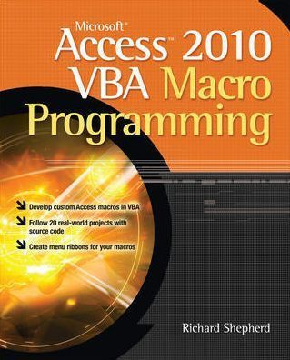 Microsoft Access 2010 VBA Macro Programming by Richard Shepherd ...