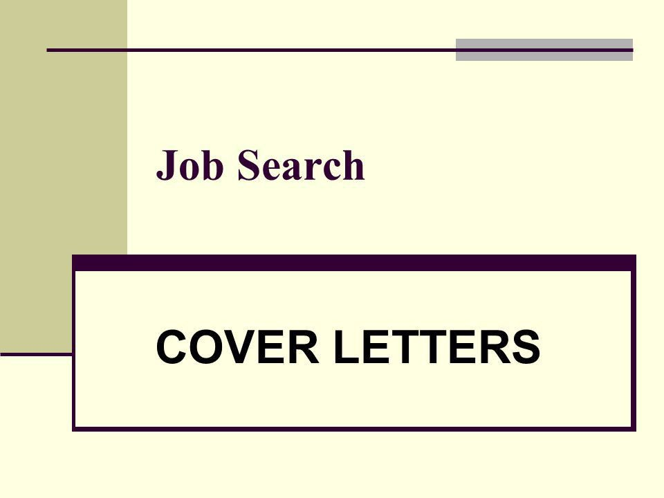 Job Search COVER LETTERS. 2  YOU = the Product Sell yourself ...