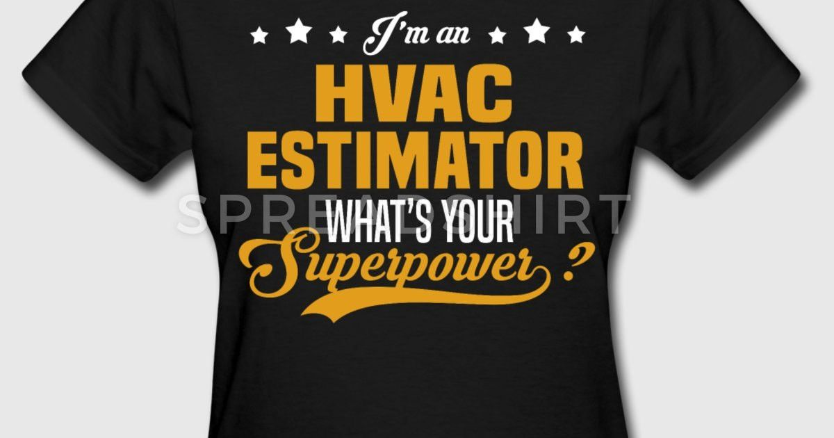 HVAC Estimator T-Shirt | Spreadshirt