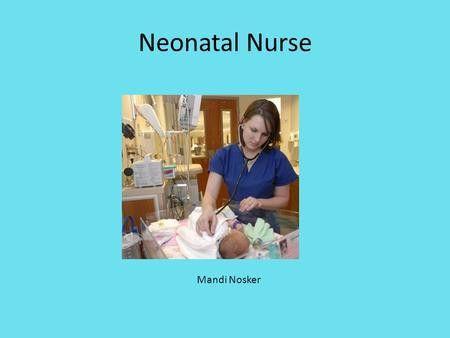 Neonatal Nurse.  A neonatal nurse can work in three different ...