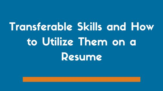 Transferable Skills on Your Resume | Examples and Tips - Zipjob