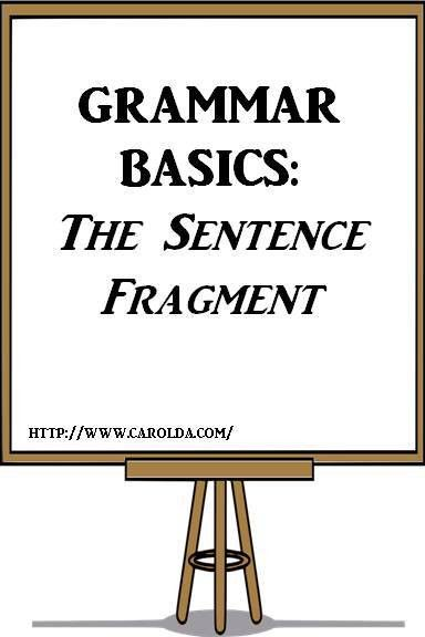 how to fix sentence fragments | Carol D'Annunzio
