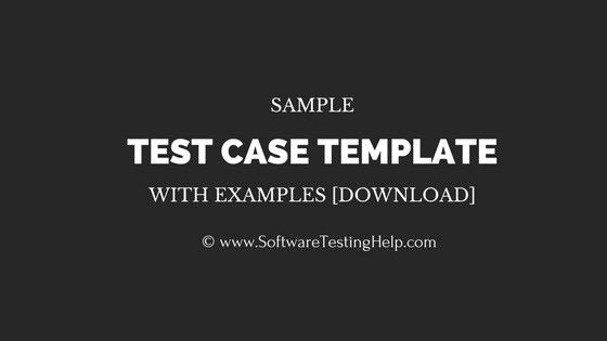 Sample Test Case Template with Examples [Download] — Software ...