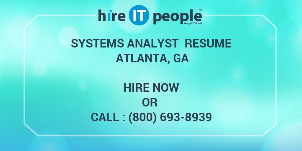 Systems analyst Resume Atlanta, GA - Hire IT People - We get IT done