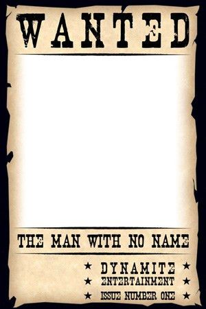 "Old Time Wanted Poster Template | MAN WITH NO NAME #1: ""WANTED ..."