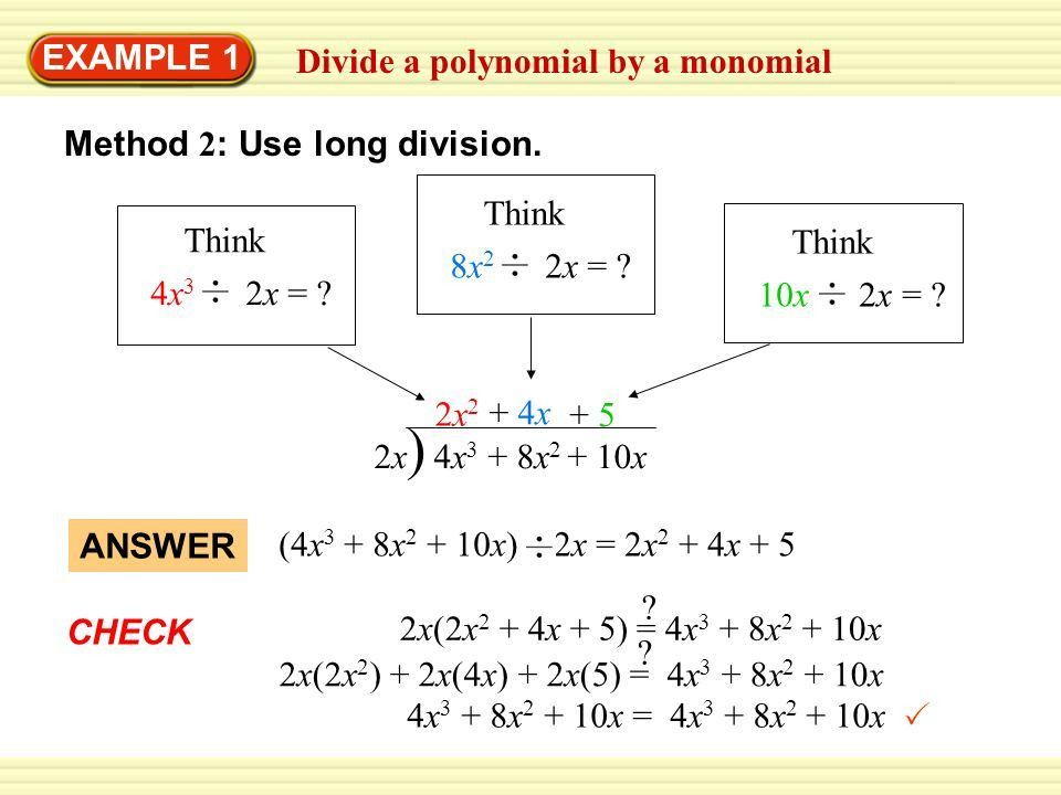 SOLUTION Divide a polynomial by a monomial EXAMPLE 1 Divide 4x 3 + ...