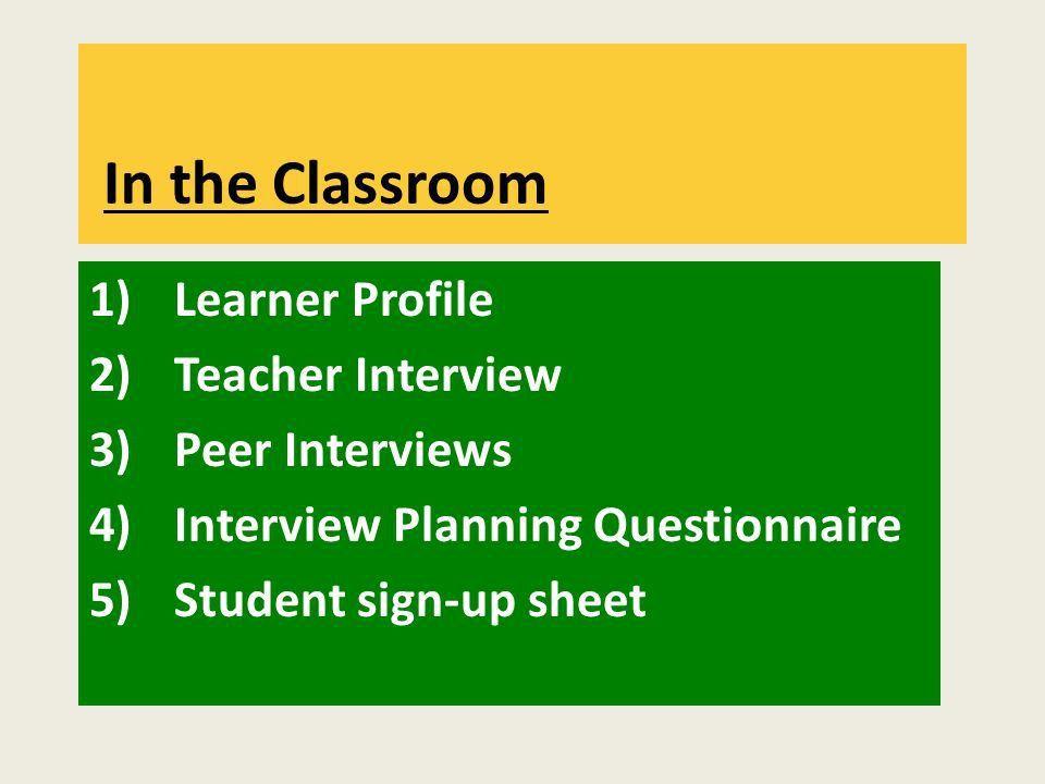 1)Learner Profile 2)Teacher Interview 3)Peer Interviews 4 ...
