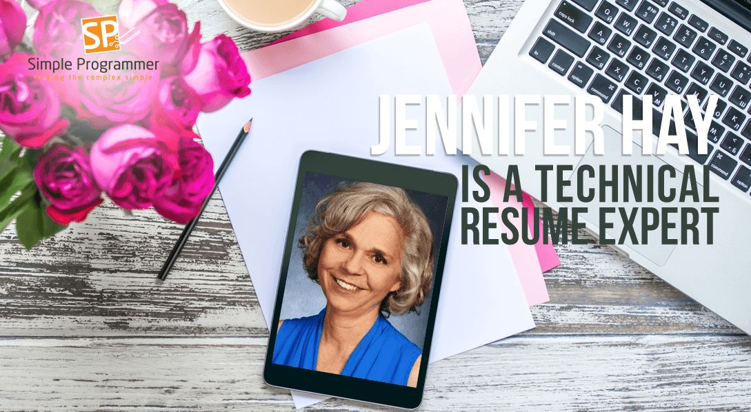 Jennifer Hay Is A Technical Resume Expert - Simple Programmer