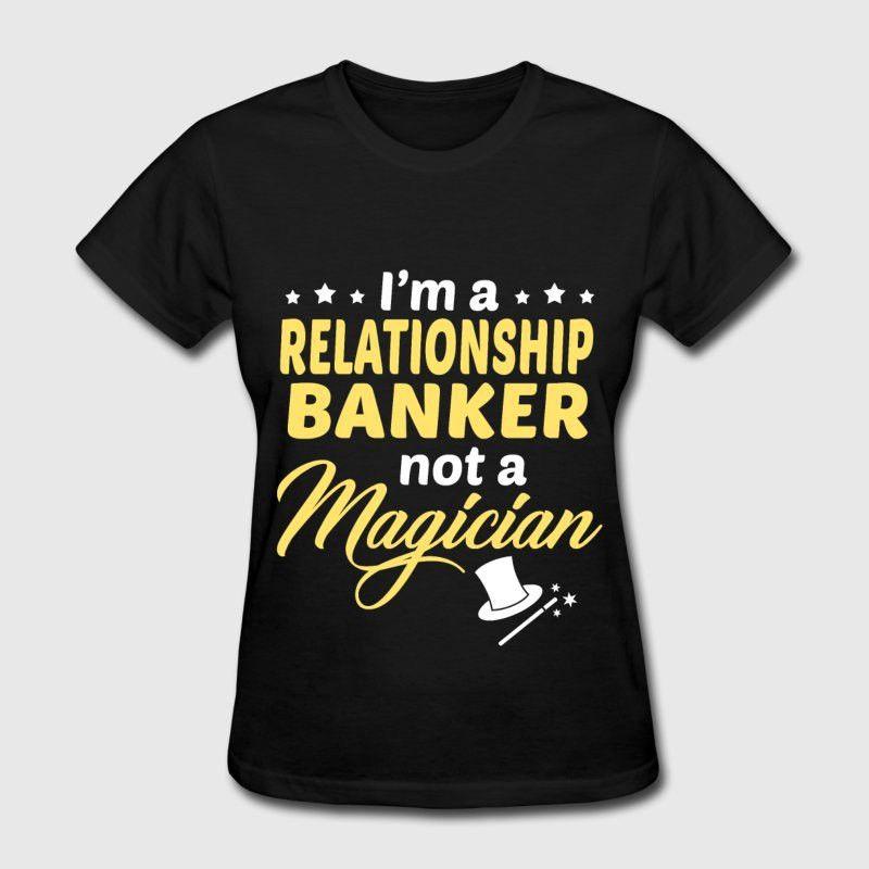 Relationship Banker T-Shirt   Spreadshirt
