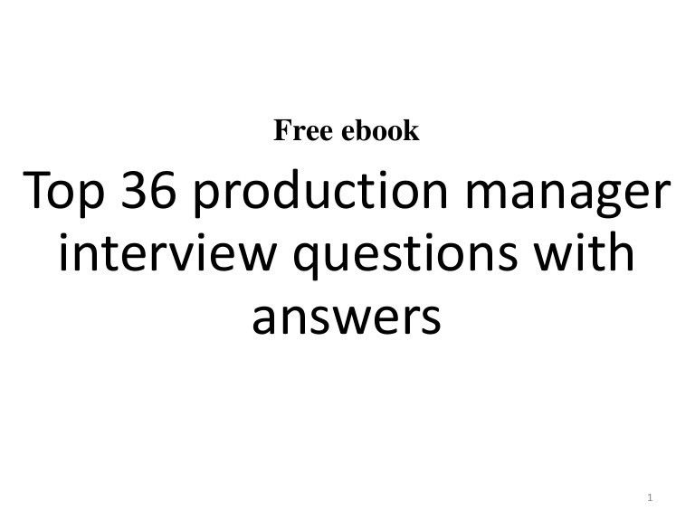 Top 36 production manager interview questions and answers