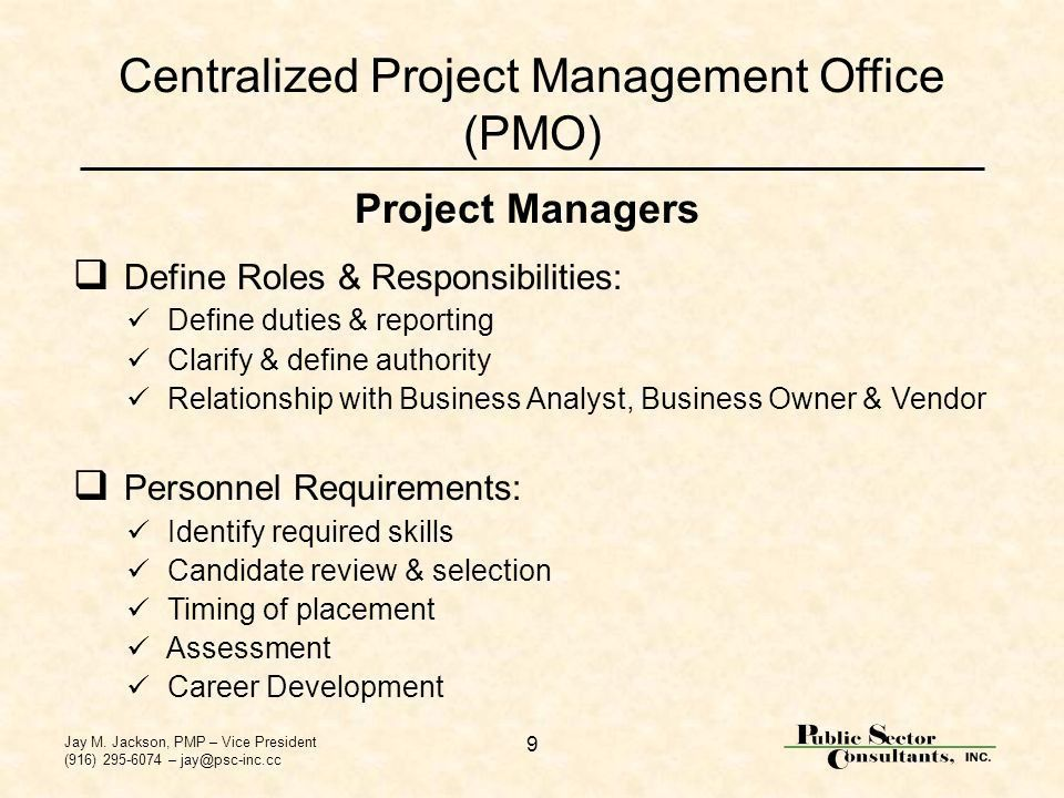 Jay M. Jackson, PMP – Vice President (916) – 1 Centralized Project ...