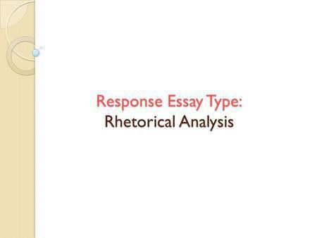 An In-Depth Look at the Rhetorical Analysis Essay Question - ppt ...