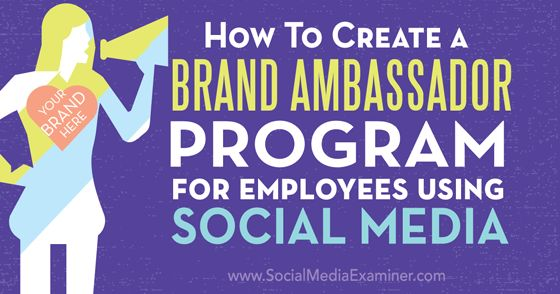 How To Create a Brand Ambassador Program for Employees Using ...