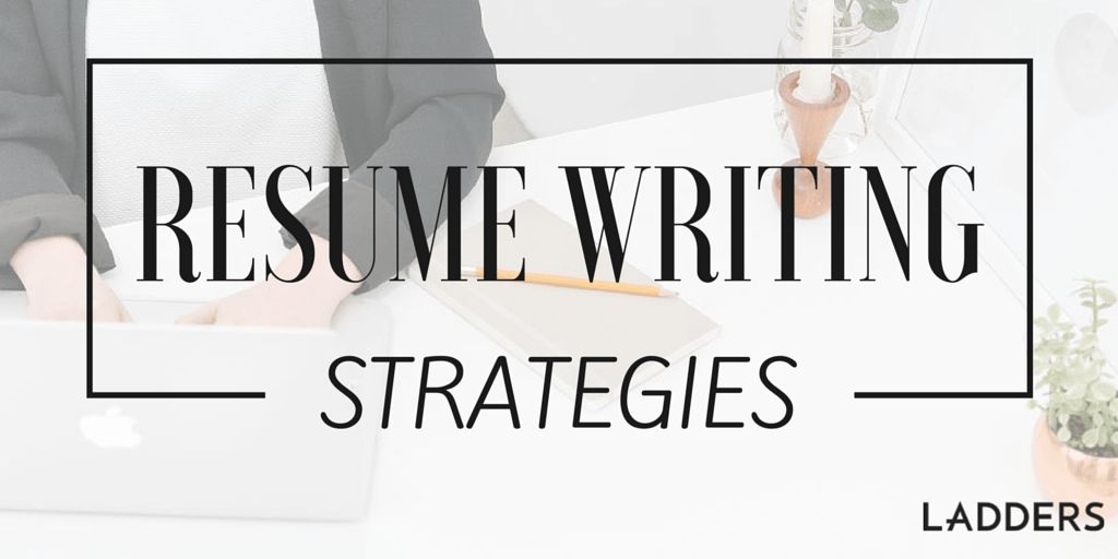 Resume-Writing Strategies from a Career Coach's Tool Kit | Ladders