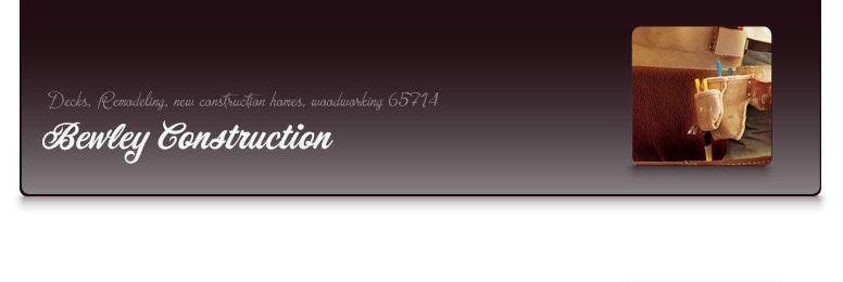 Bewley Construction - Products - Nixa, MO