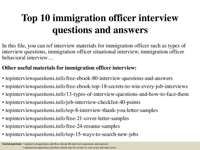 top10immigrationofficerinterviewquestionsandanswers-150409202509-conversion-gate01-thumbnail-4.jpg?cb=1428629156