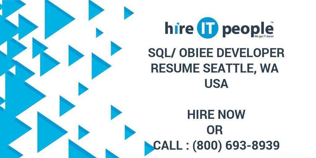 SQL/OBIEE Developer resume Seattle, WA - Hire IT People - We get ...