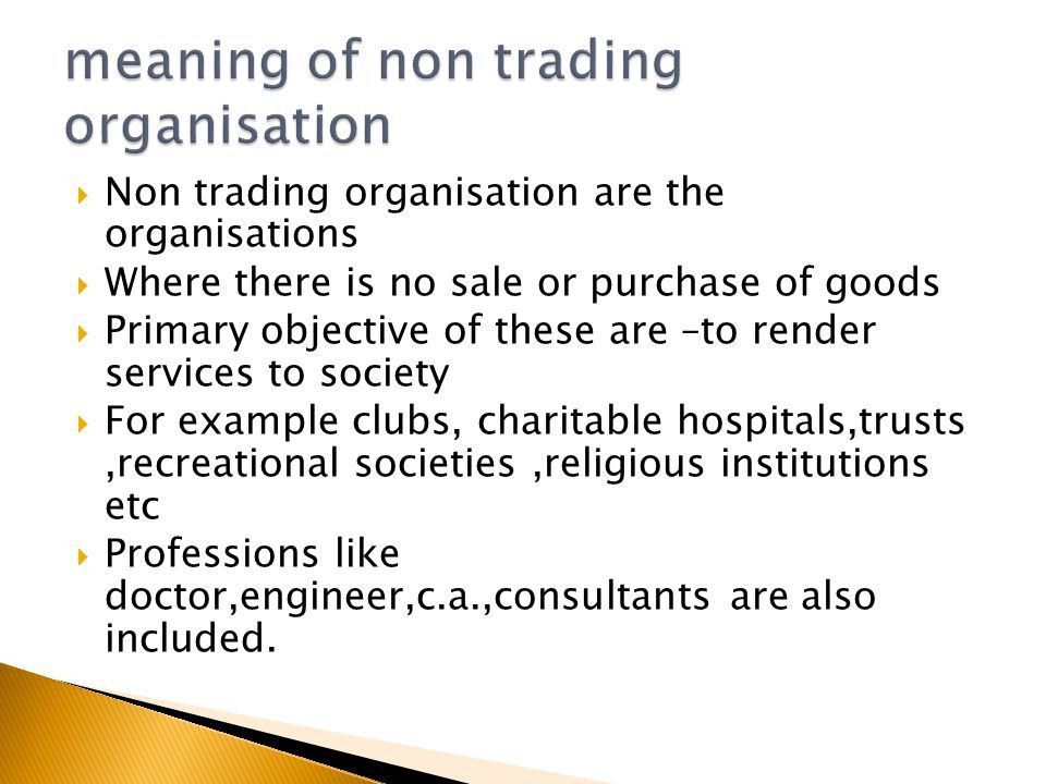 Chapter 10.  Non trading organisation are the organisations ...