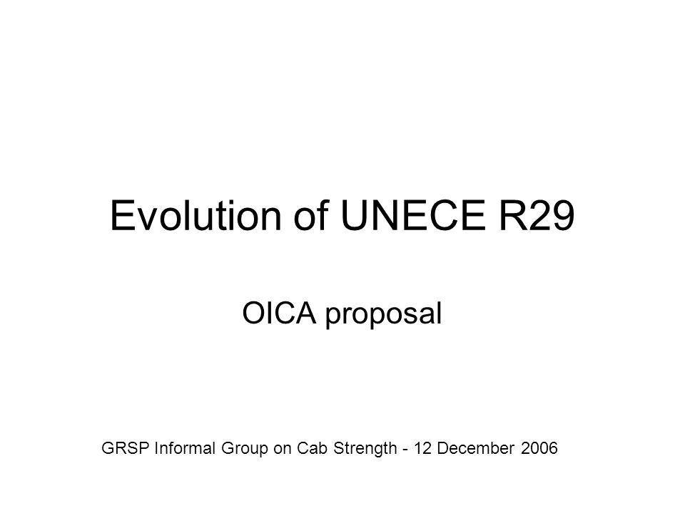 Evolution of UNECE R29 OICA proposal - ppt video online download