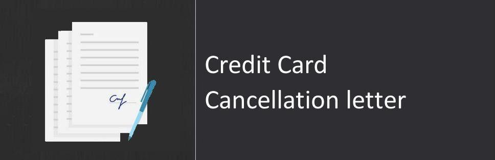 Credit Card Cancellation letter, Sample & Format