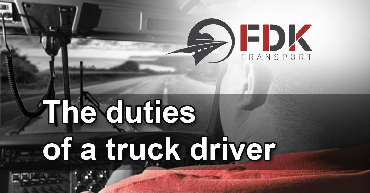 The duties of a truck driver - FDK Transport