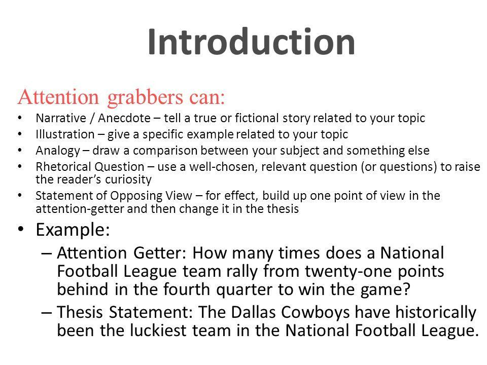 Introduction Attention grabbers can: Narrative / Anecdote – tell a ...