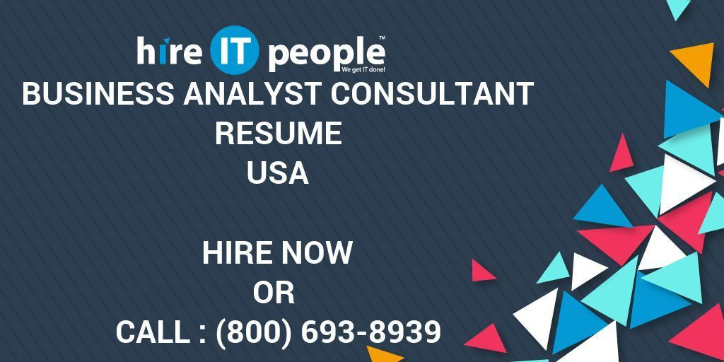Business Analyst Consultant Resume - Hire IT People - We get IT done