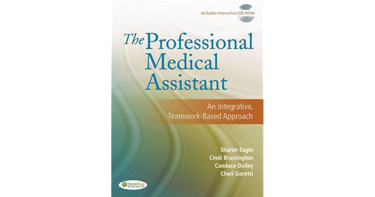 The Professional Medical Assistant: An Integrative, Teamwork-Based ...