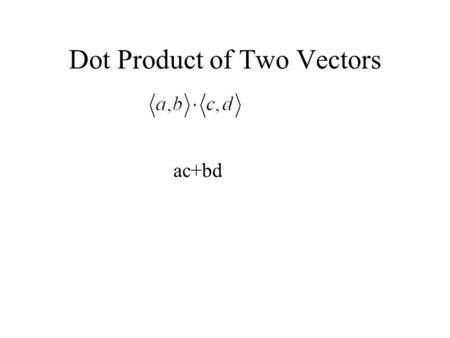 "12.3 Dot Product (""multiplying vectors"") Properties of the dot ..."