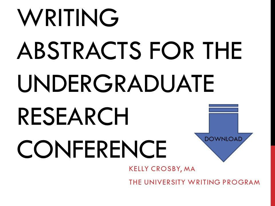 How to Write an Abstract for the Undergraduate Research ...