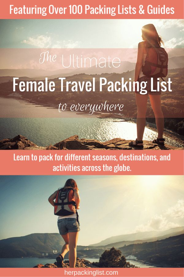 Ultimate Female Travel Packing Lists... to everywhere - Her ...