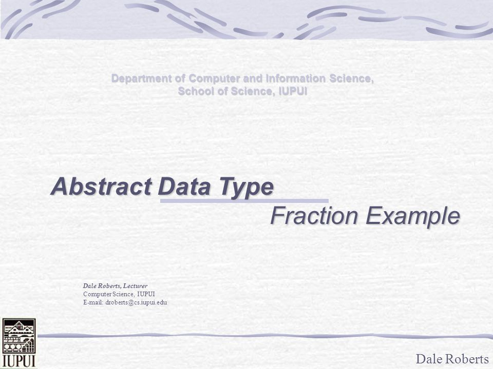 Abstract Data Type Fraction Example - ppt video online download