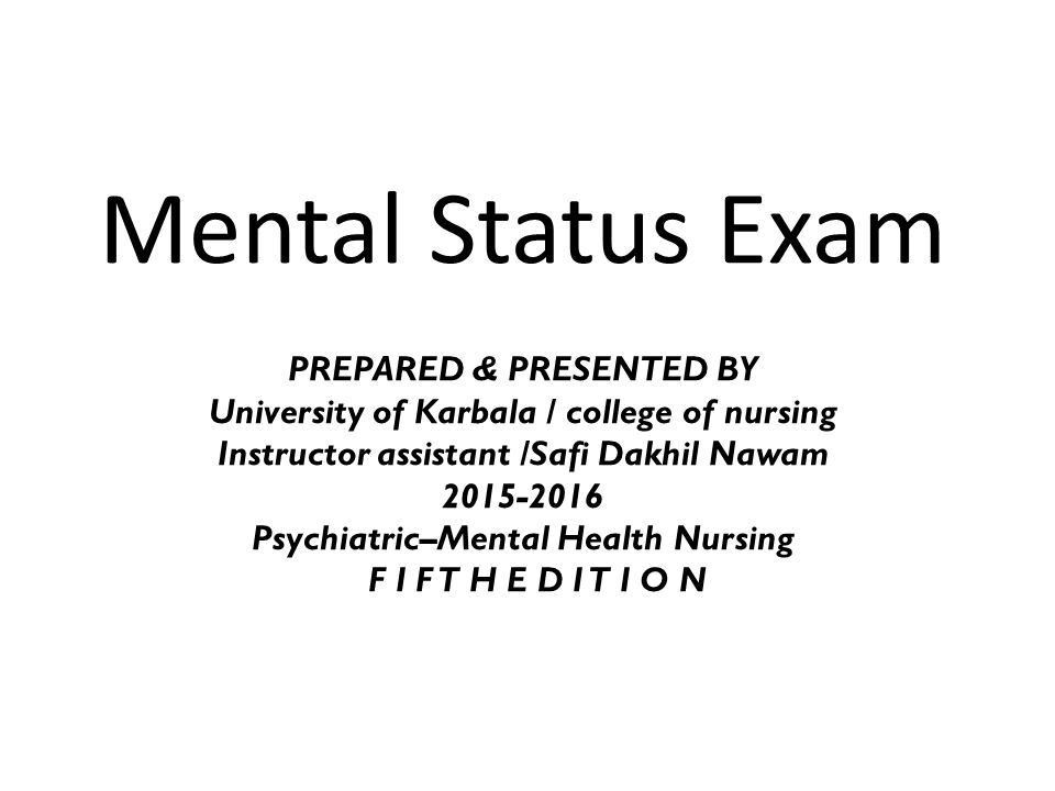 Mental Status Exam PREPARED & PRESENTED BY University of Karbala ...