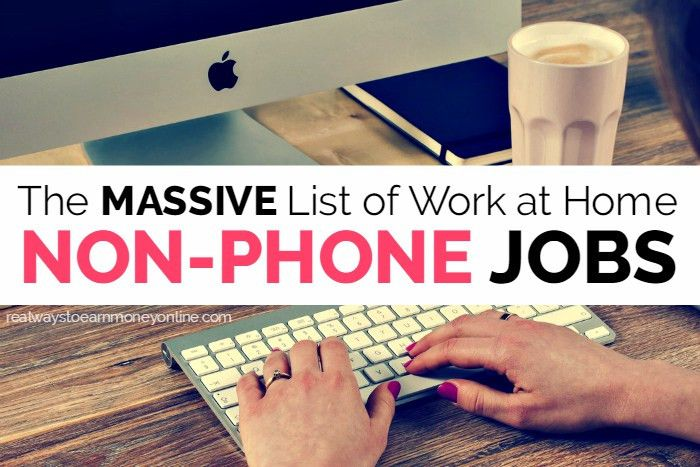 List of 100 Non-Phone Work From Home Jobs
