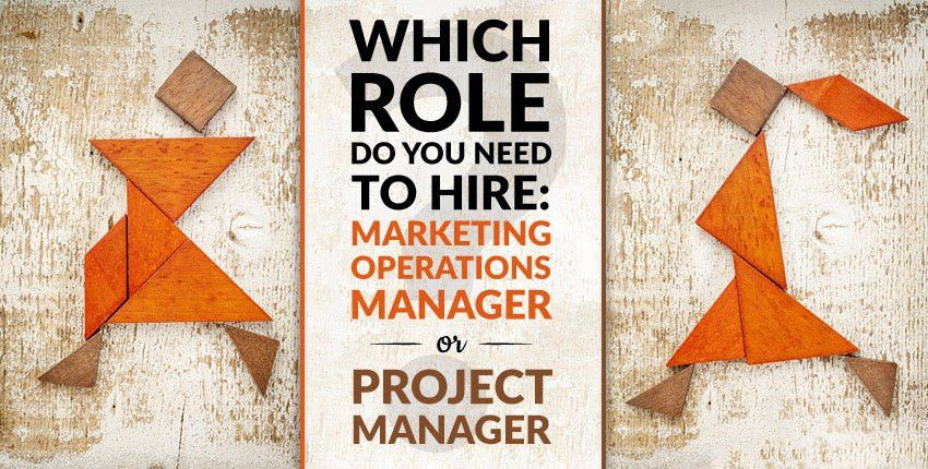 Which Role Do You Need to Hire: Marketing Operations Manager or ...