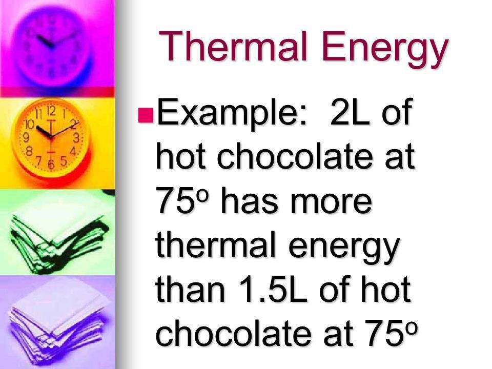 Thermal Energy and Heat. Kinetic Theory of Matter ALL particles ...