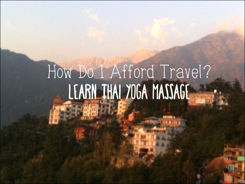 How I Afford Travel: Learn Thai Yoga Massage in India- Hippie in Heels