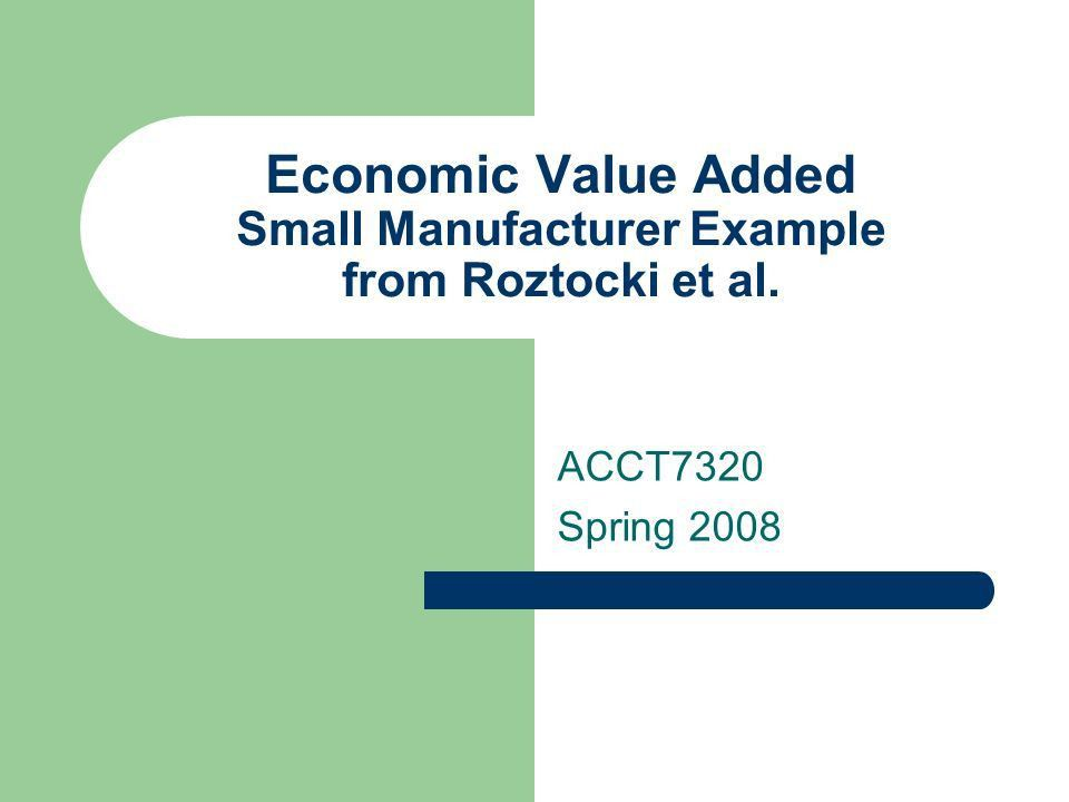 Economic Value Added Small Manufacturer Example from Roztocki et ...