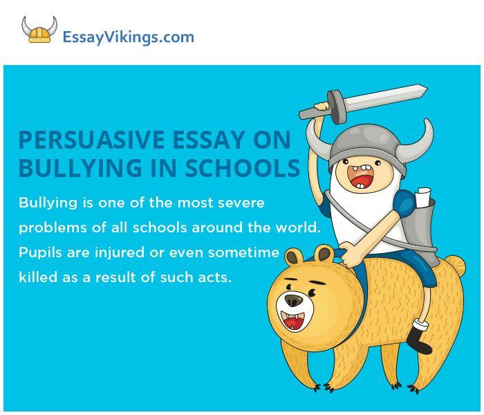 Writing A Persuasive Essay On Bullying In Schools - EssayVikings.com