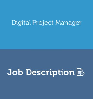 Digital Project Manager job description - The Digital Project Manager