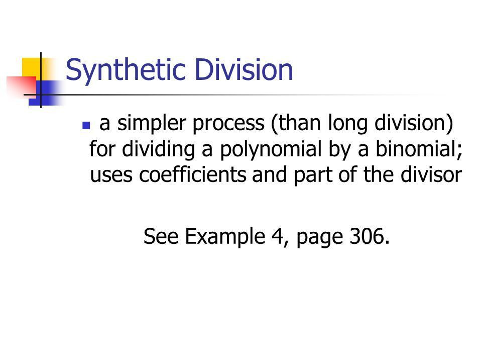 Lesson 2.4, page 301 Dividing Polynomials Objective: To divide ...