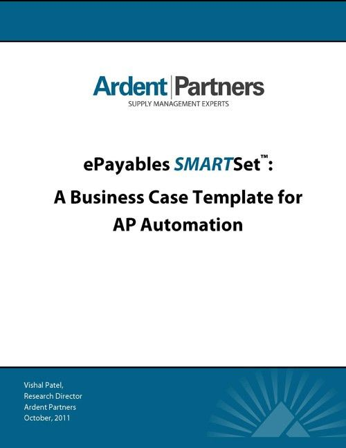 ePayables SMARTSet™: A Business Case Template for AP Automation ...