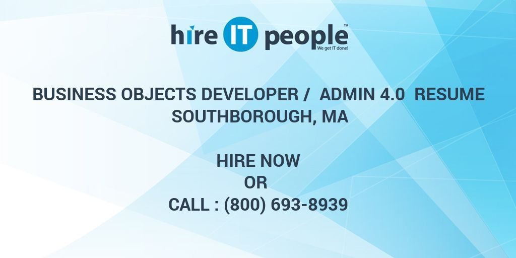 Business Objects Developer / Admin 4.0 Resume Southborough, MA ...