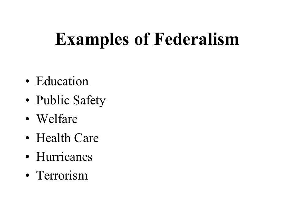 federalism example federalism the supremacy clause definition federalism chapter 4 federalism is the most compelling topic about