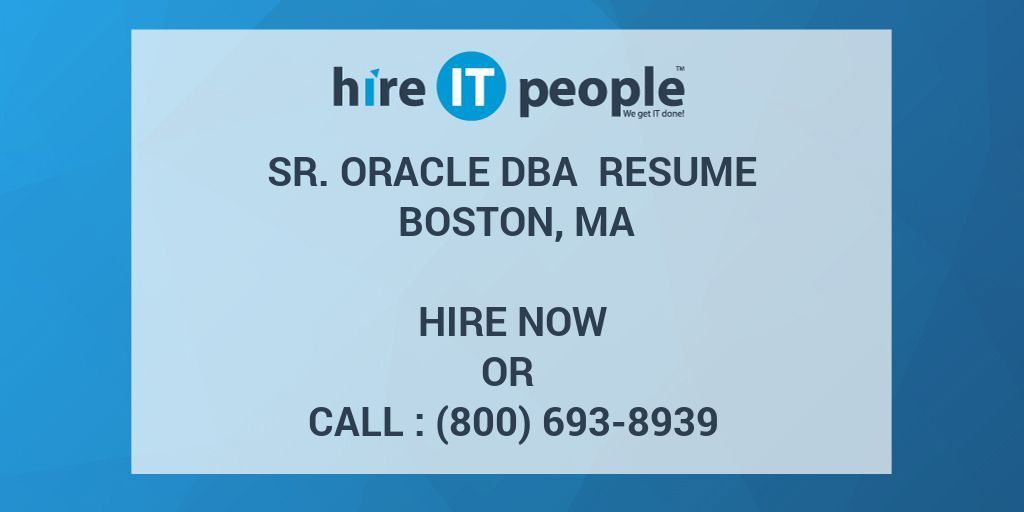 Sr. Oracle DBA Resume Boston, MA - Hire IT People - We get IT done