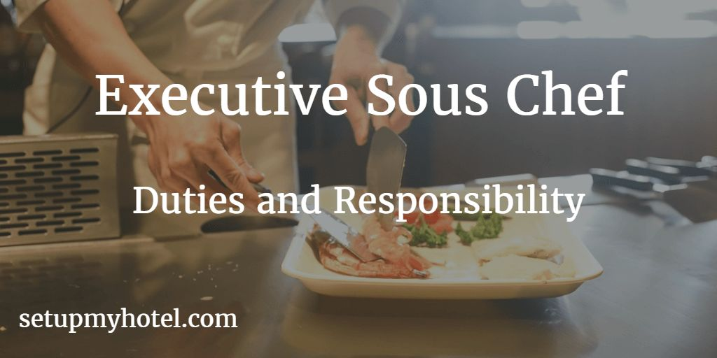 35 Duties and Responsibility of Executive Sous Chef / Chef de cuisine