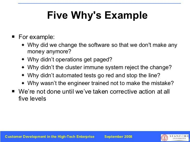 Five Why's Example <ul><li>For example: