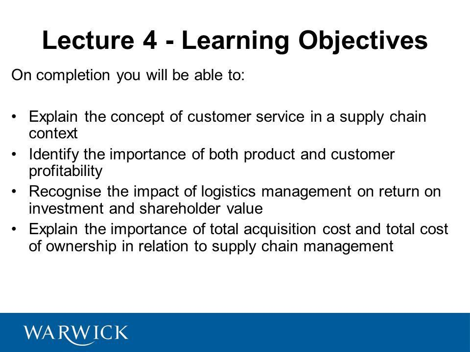 Supply Chain Management Lecture 4 – Customer Service & Logistics ...